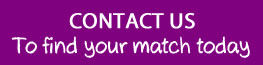 contact us to find your match today